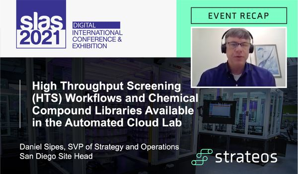 SLAS2021 HTS Workflows and Chemical Compound Libraries Available in the Automated Cloud Lab - Event Recap