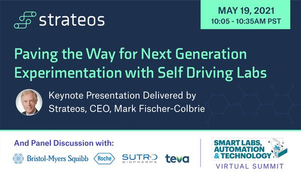 Paving the Way for Next Generation Experimentation with Self Driving Labs - A Preview of Our Keynote Presentation at the 2021 Smart Labs, Automation & Technology Virtual Summit